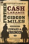 Further Adventures of Cash Laramie and Gideon Miles