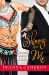 Shimmy for Me by DeAnna Cameron