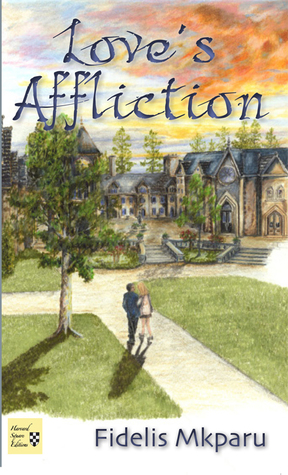 Love's Affliction by Fidelis O. Mkparu