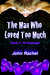 The Man Who Loved Too Much: Book 1: Archipelago