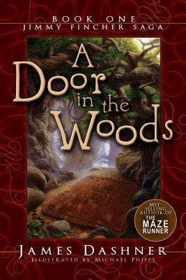 A Door in the Woods by James Dashner