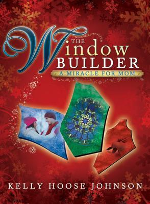 The Window Builder by Kelly Johnson