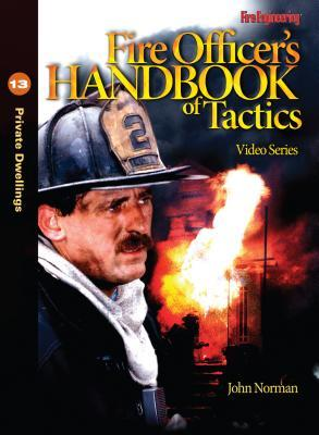 Fire Officer's Handbook of Tactics Video Series 13: Private Dwellings