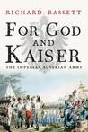 For God and Kaiser: The Imperial Austrian Army, 1619-1918