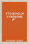 Stockholm Syndrome by Richard Rider