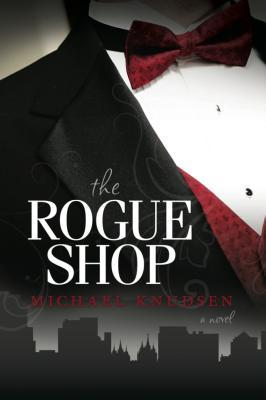The Rogue Shop by Michael Knudsen