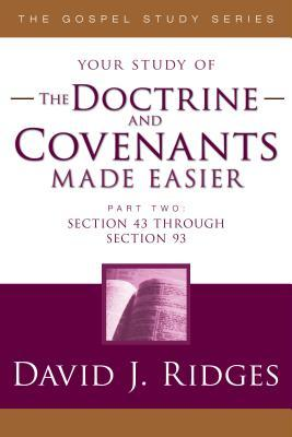 The Doctrine and Covenants Made Easier-Part 2 by David J. Ridges