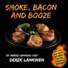 Smoke, Bacon and Booze by Derek Lankinen