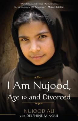 I Am Nujood, Age 10 and Divorced by Delphine Minoui