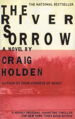 The River Sorrow by Craig Holden