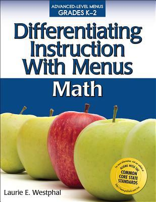 Differentiating Instruction with Menus, Grades K-2: Math