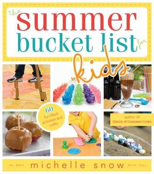 The Summer Bucket List for Kids by Michelle Snow
