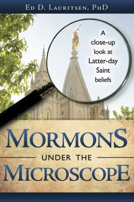 Mormons Under the Microscope by Ed D. Lauritsen