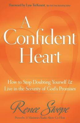 Free download A Confident Heart: Learning to Live in the Power of God's Promises by Renee Swope PDF