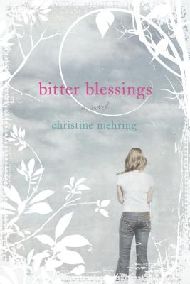 Bitter Blessings by Christine Mehring