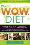 The W.O.W. Diet: Words of Wisdom and Dietary Enlightment from Leading World Religions and Scientific Study