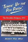 Tearin' Up the Pea Patch: The Brooklyn Dodgers, 1953
