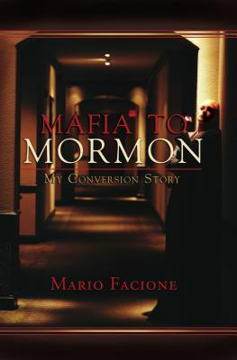 Mafia to Mormon by Mario Facione
