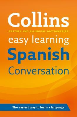 Collins Easy Learning Spanish Conversation by Collins Publishers