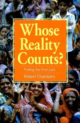 whose reality Whose reality counts: putting the first last [robert chambers] on amazoncom free shipping on qualifying offers in this sequel to rural development: putting the last first robert chambers argues that central issues in.