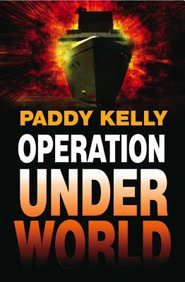 Operation Underworld by Paddy Kelly