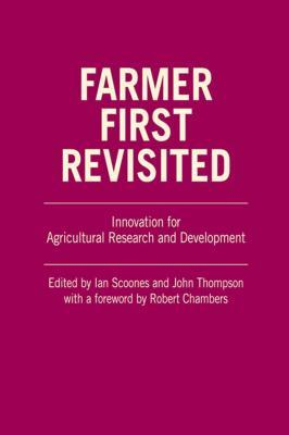 Farmer First Revisited: Innovation for Agricultural Research and Development