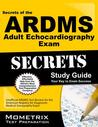 ARDMS Adult Echocardiography Exam Study Guide: Unofficial Ardms Test Review for the American Registry for Diagnostic Medical Sonography Exam