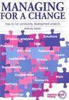 Managing for a Change: How to Run Community Development Projects