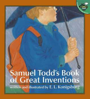 Samuel Todd's Book of Great Inventions by E.L. Konigsburg