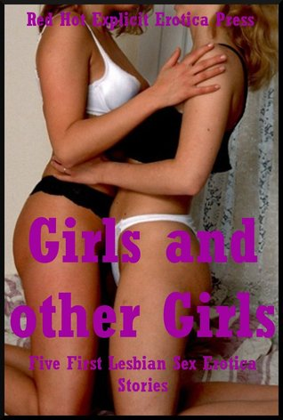 Girls and other Girls: Five First Lesbian Sex Erotica Stories  by  Connie Hastings