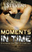 Moments In Time by Adam Stevens