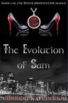 The Evolution of Sam by Cassidy K. O'Connor