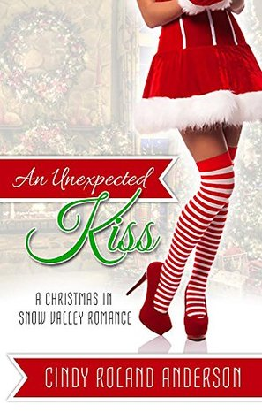 An Unexpected Kiss: A Christmas in Snow Valley Romance