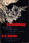 Eschatology: The Doctrine of a Future Life in Israel, Judaism, and Christianity