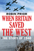 When Britain Saved the West: The Story of 1940