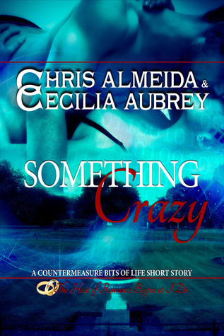 Something Crazy (Countermeasure: Bits of Life #2)