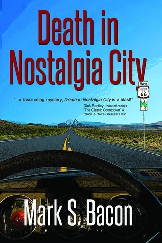 Death in Nostalgia City by Mark S. Bacon