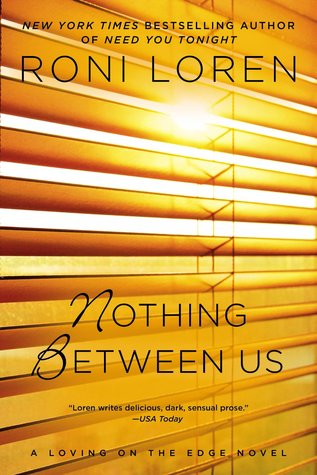 Nothing Between Us (Loving on the Edge #6)