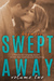 Swept Away Volume Two (Swept Away #2)