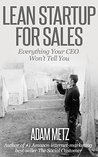 Lean Startup For Sales: What Your CEO Won't Tell You