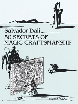 50 Secrets of Magic Craftsmanship by Salvador Dalí
