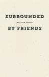 Surrounded by Friends