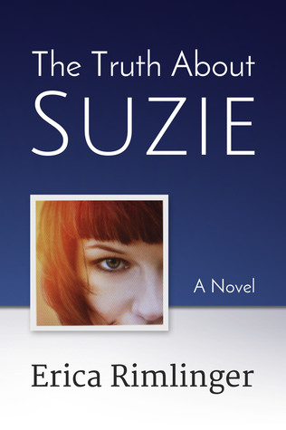 The Truth About Suzie by Erica Rimlinger
