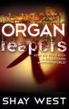 Organ Reapers by Shay  West