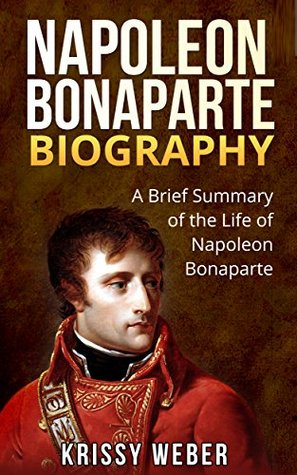 """an introduction to the life and personal history of napoleon bonaparte Introduction the epigraphs are worth pausing over beethoven, hearing """"for unto us a child is born"""" in the messiah, thought handel struck like thunderthe words apply equally to beethoven himself, or (as rossini implies) to napoleon bonaparte."""