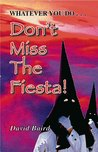 Don't miss The Fiesta!