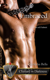 Embraced (Chained in Darkness, #1)