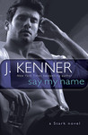 Say My Name (Stark International Trilogy, #1)