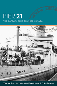 Pier 21: The Gateway That Changed Canada