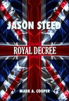 Royal Decree by Mark A. Cooper